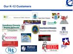 our k 12 customers