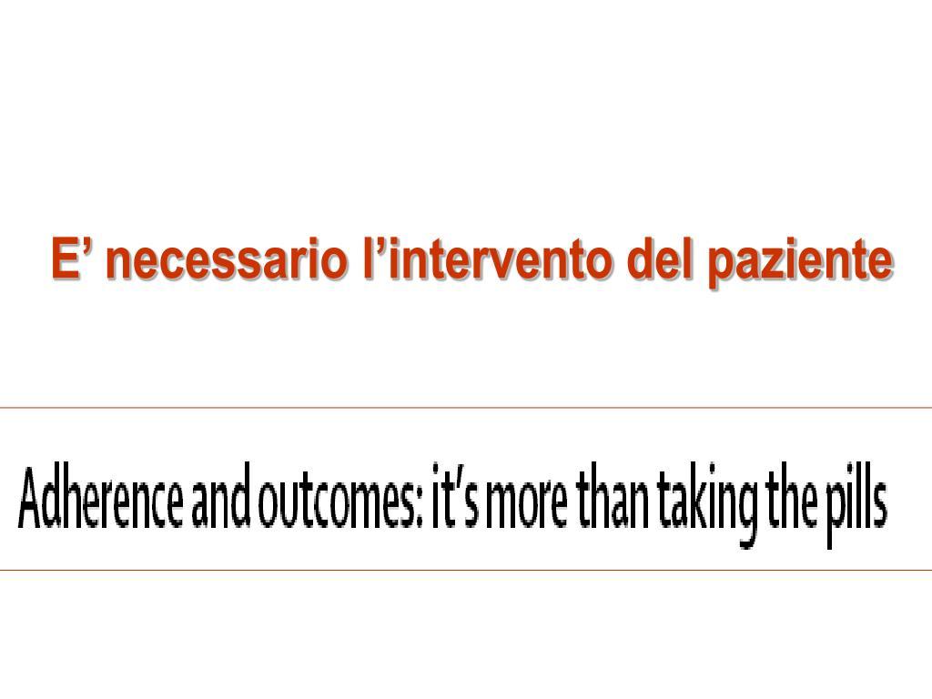 E' necessario l'intervento del paziente