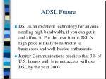 adsl future