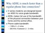 why adsl is much faster than a regular phone line connection