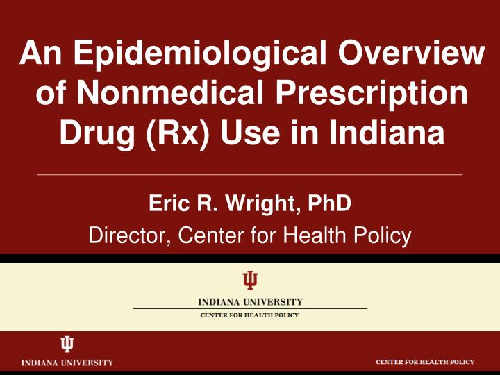 an epidemiological overview of nonmedical prescription drug rx use in indiana n.