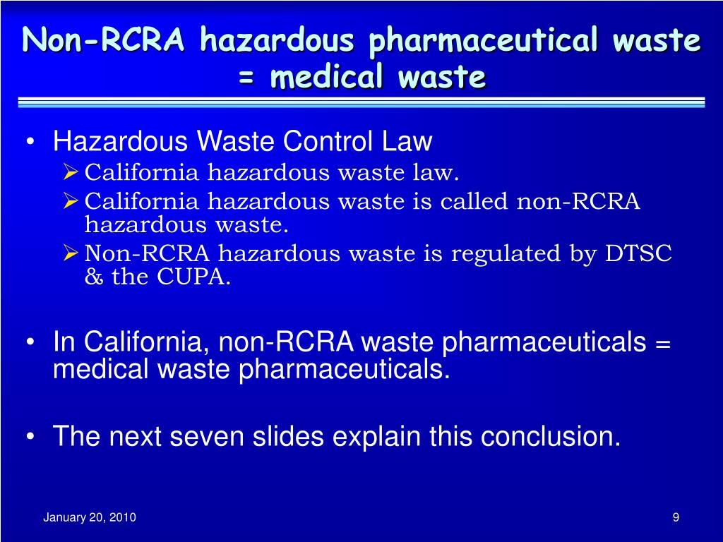 Non-RCRA hazardous pharmaceutical waste = medical waste