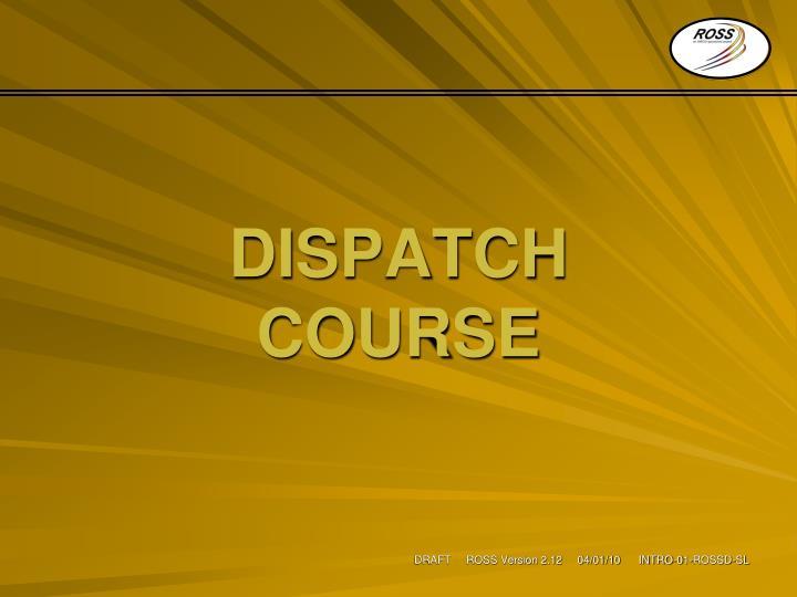 Dispatch course