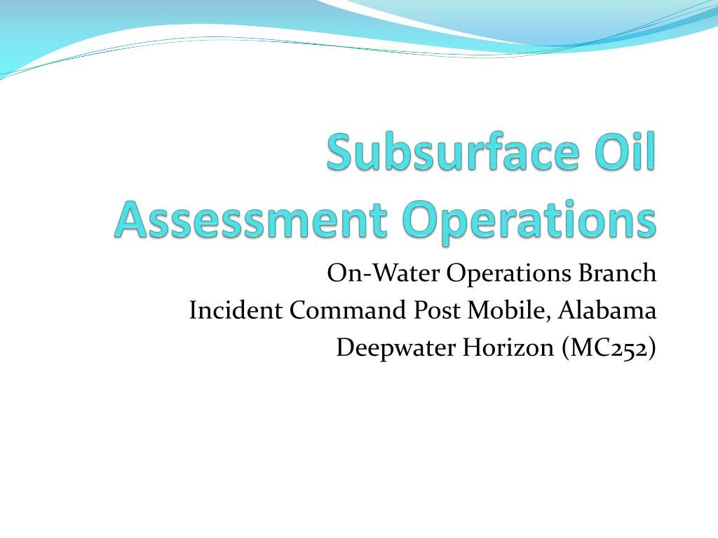 subsurface oil assessment operations l.