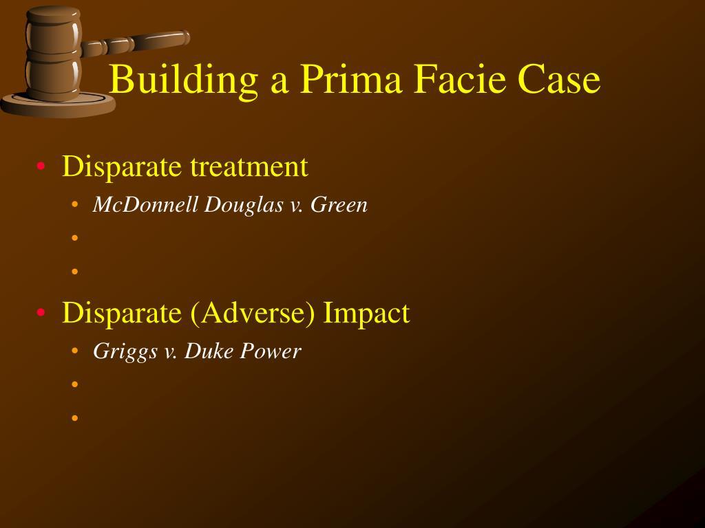 Building a Prima Facie Case