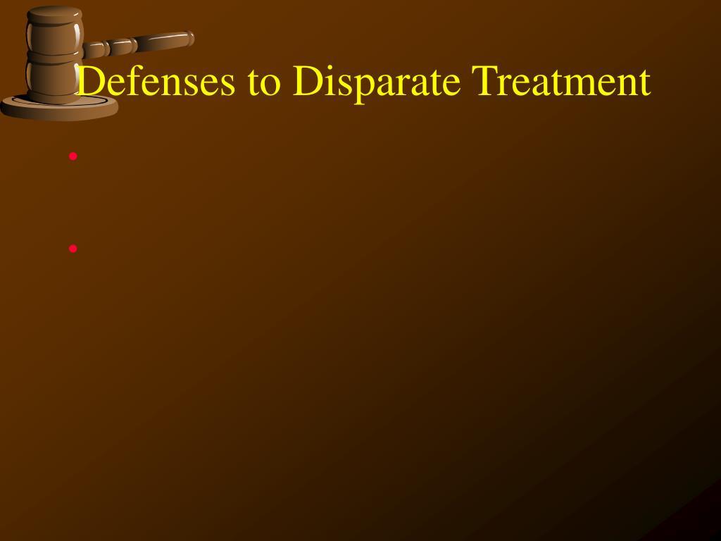 Defenses to Disparate Treatment