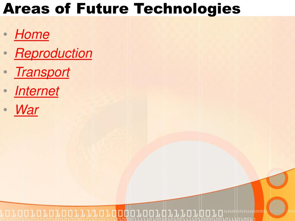 Areas of Future Technologies