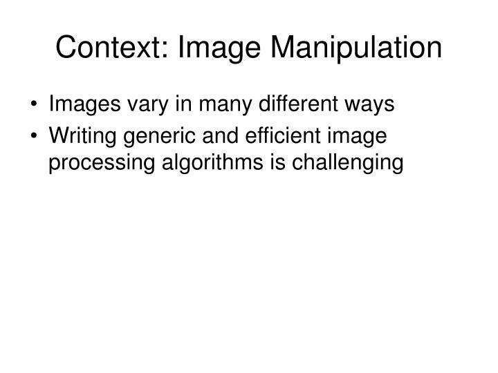 Context: Image Manipulation