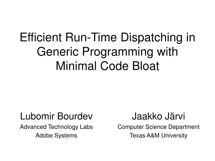 Efficient run time dispatching in generic programming with minimal code bloat