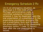 emergency schedule 2 rx