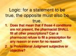 logic for a statement to be true the opposite must also be true