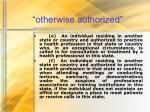otherwise authorized93