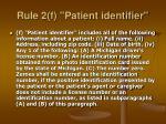 rule 2 f patient identifier