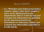 rule 2 maps