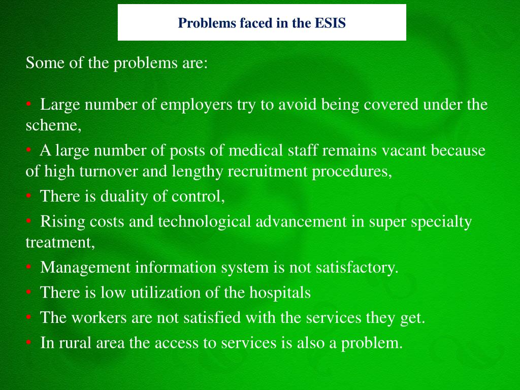 Problems faced in the ESIS
