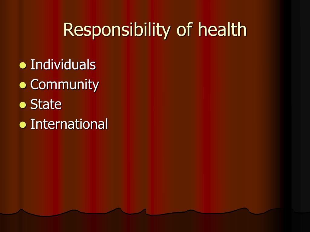 Responsibility of health