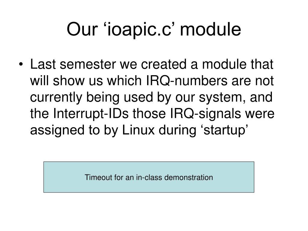 Our 'ioapic.c' module