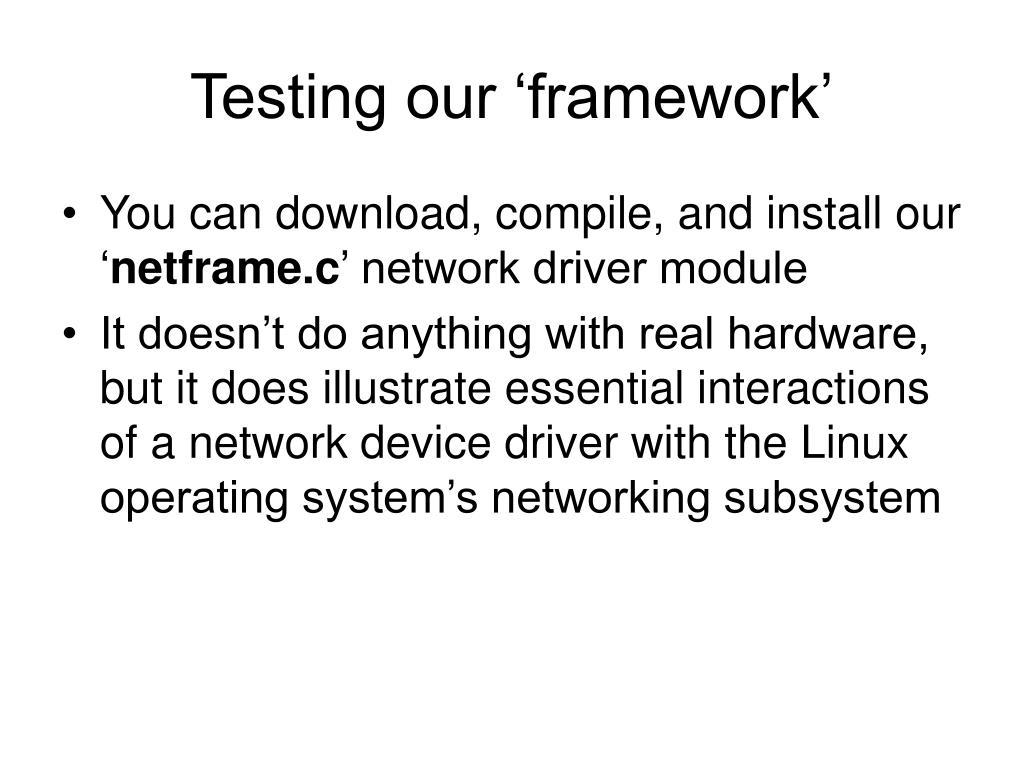 Testing our 'framework'