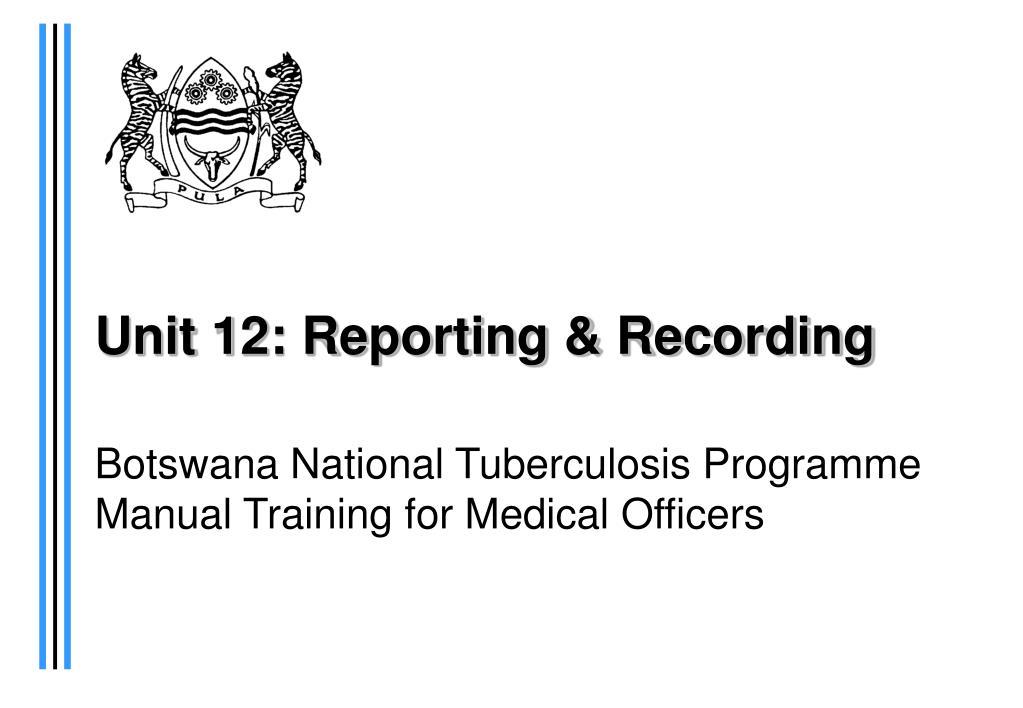 unit 12 reporting recording l.
