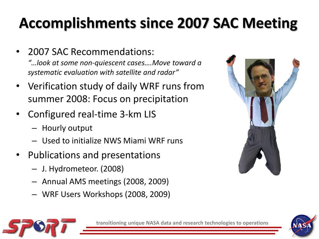 Accomplishments since 2007 SAC Meeting