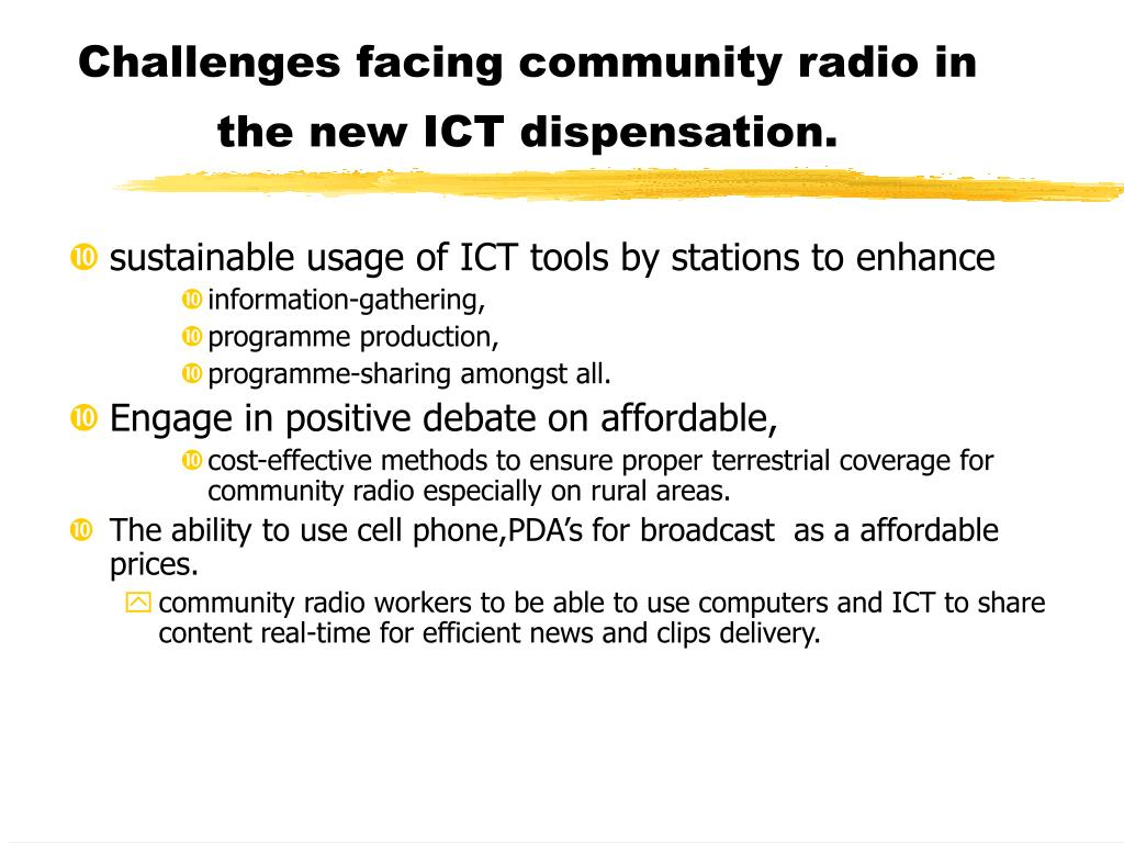 Challenges facing community radio in the new ICT dispensation.