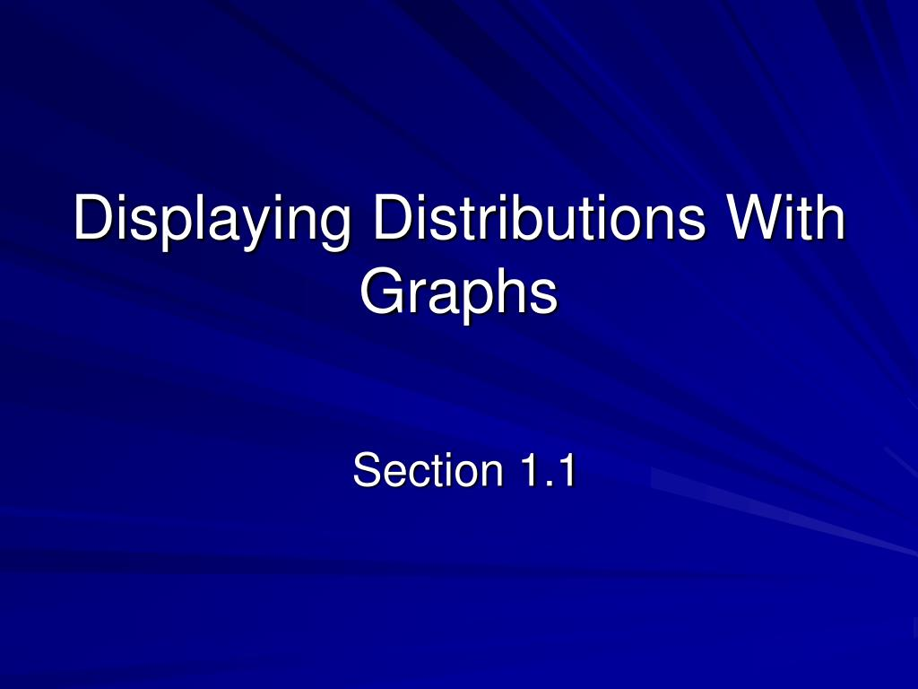 displaying distributions with graphs l.