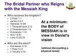 the bridal partner who reigns with the messiah king19