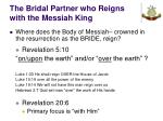 the bridal partner who reigns with the messiah king25