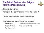 the bridal partner who reigns with the messiah king26