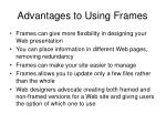 advantages to using frames