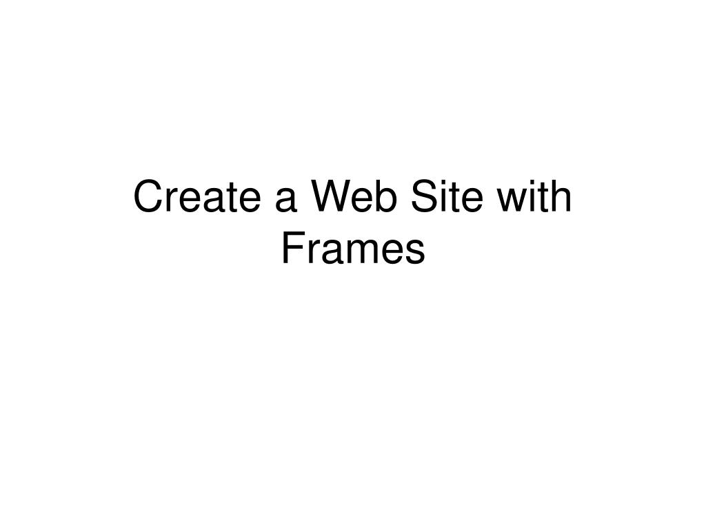 create a web site with frames l.