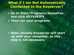 what if i am not automatically connected to the keyserver