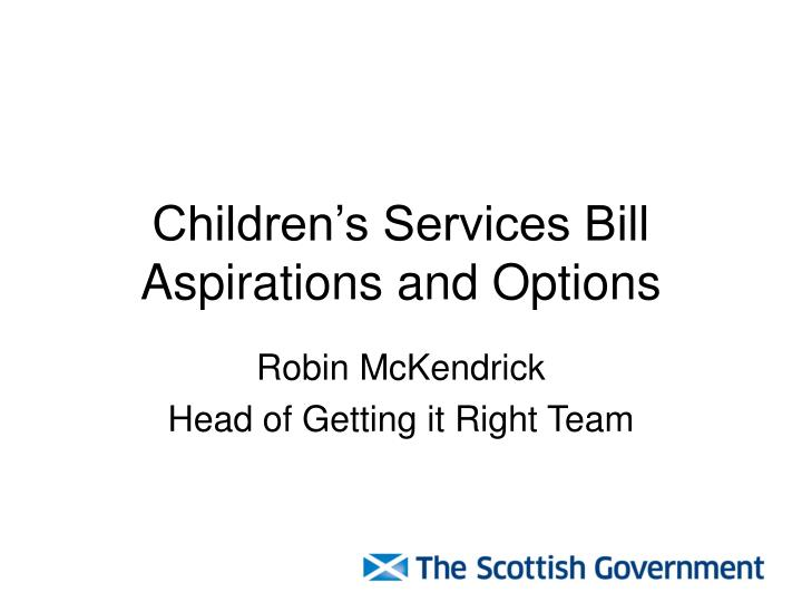 Children s services bill aspirations and options