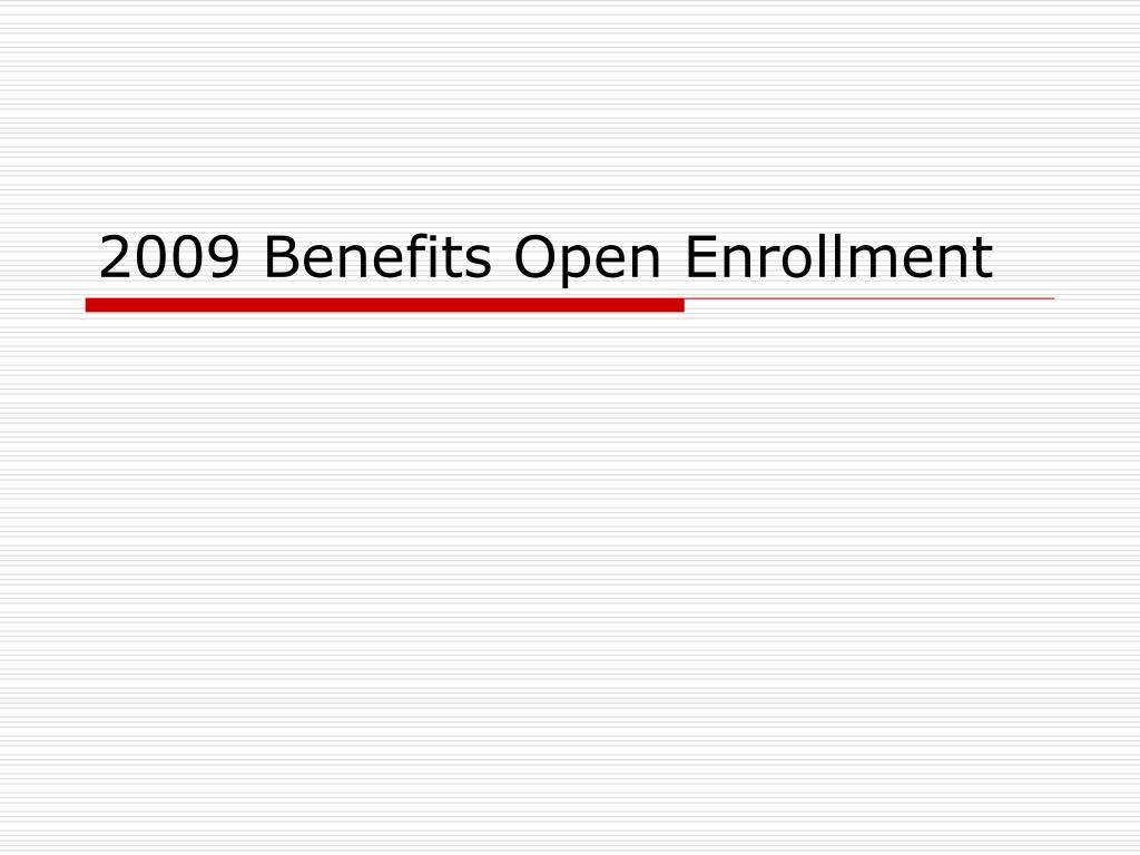 2009 benefits open enrollment l.
