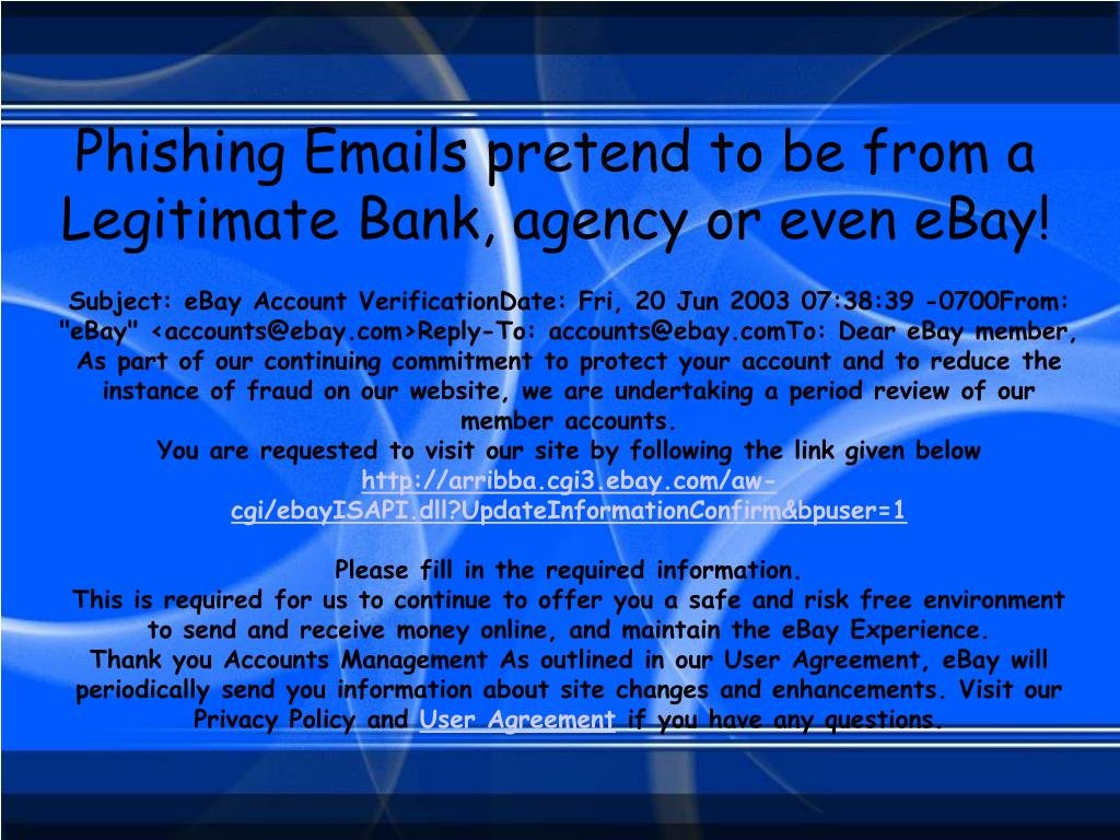 Phishing Emails pretend to be from a Legitimate Bank, agency or even eBay!