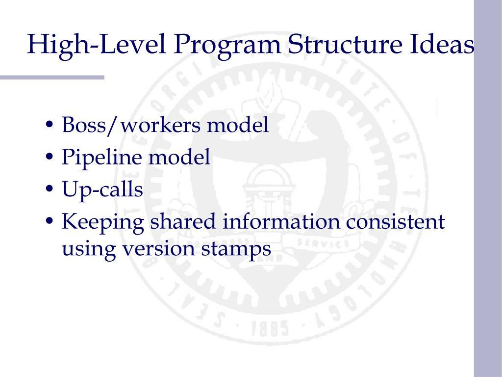 High-Level Program Structure Ideas
