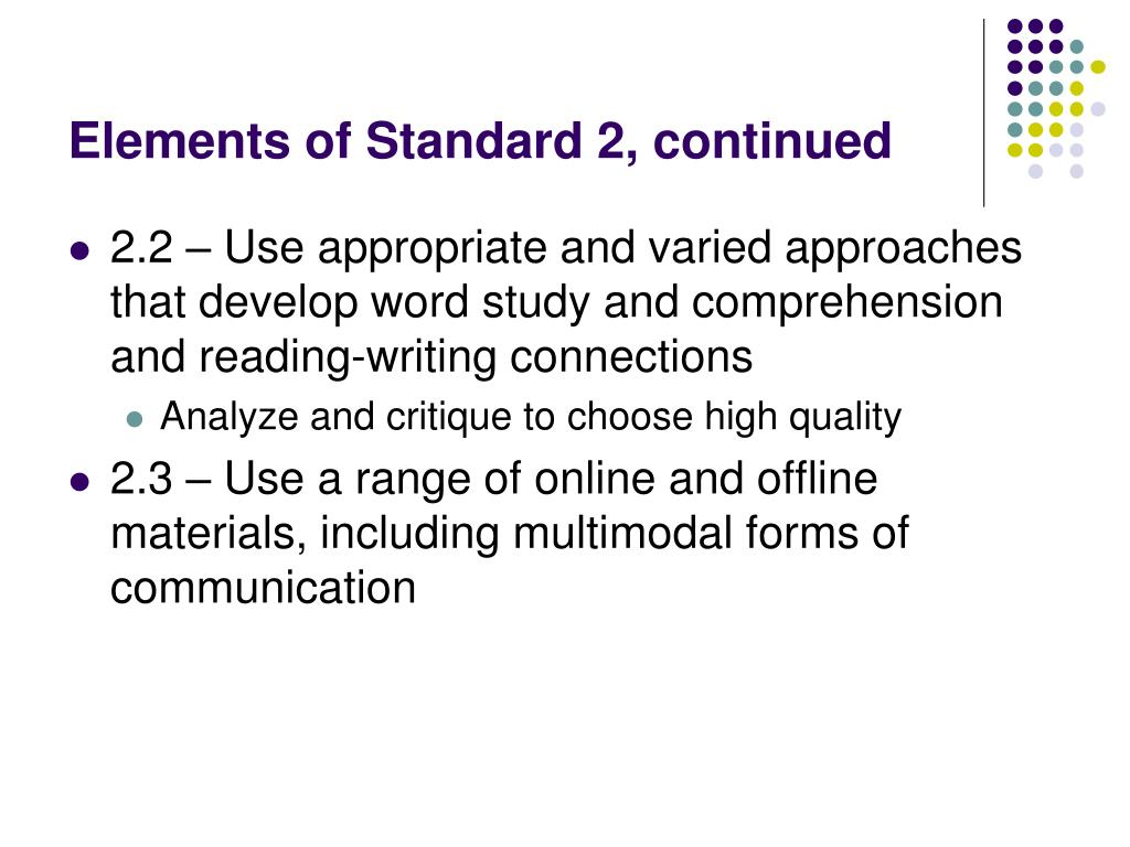 Elements of Standard 2, continued