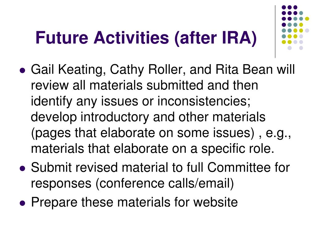 Future Activities (after IRA)
