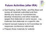future activities after ira