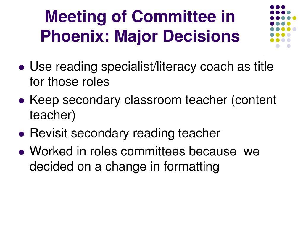 Meeting of Committee in Phoenix: Major Decisions