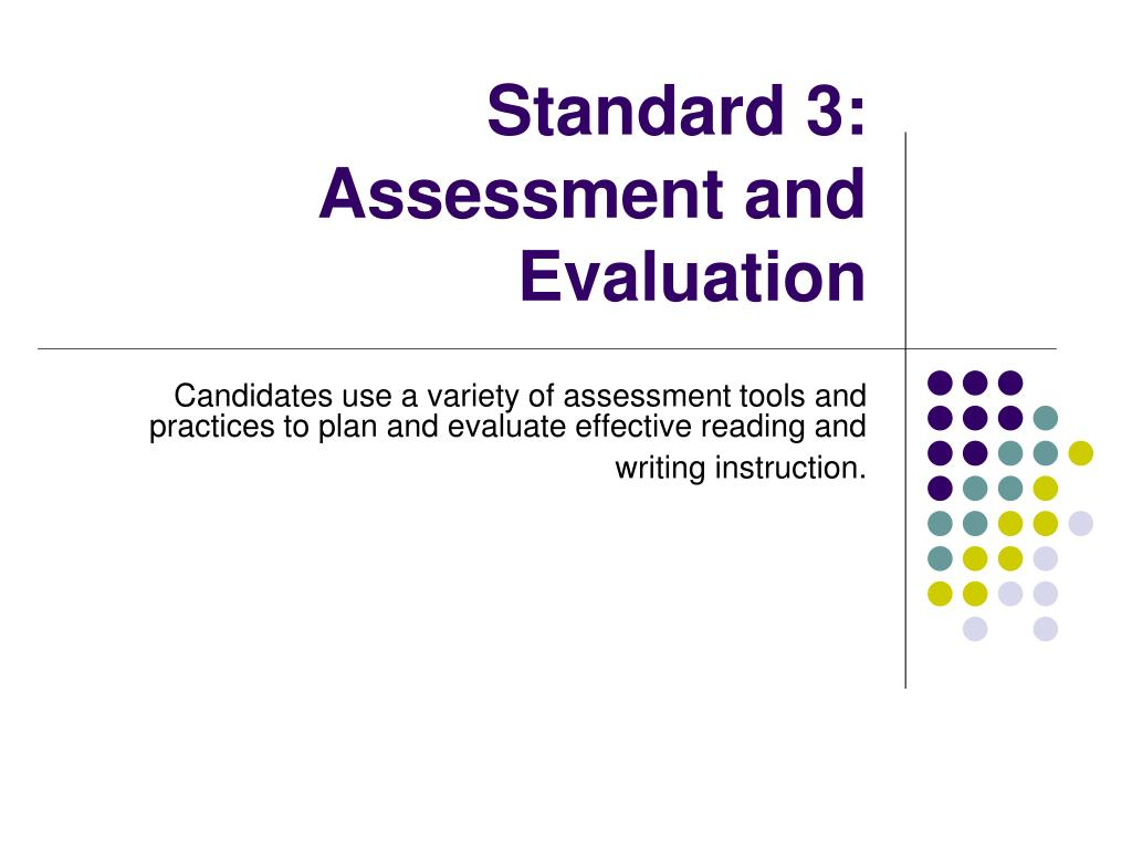 Standard 3:  Assessment and Evaluation