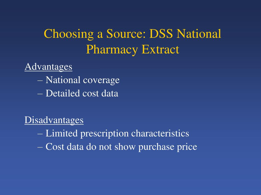 Choosing a Source: DSS National Pharmacy Extract