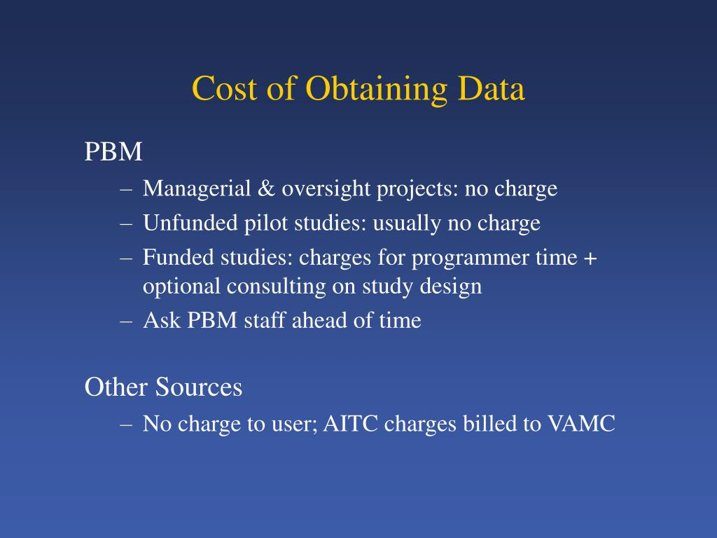 Cost of Obtaining Data