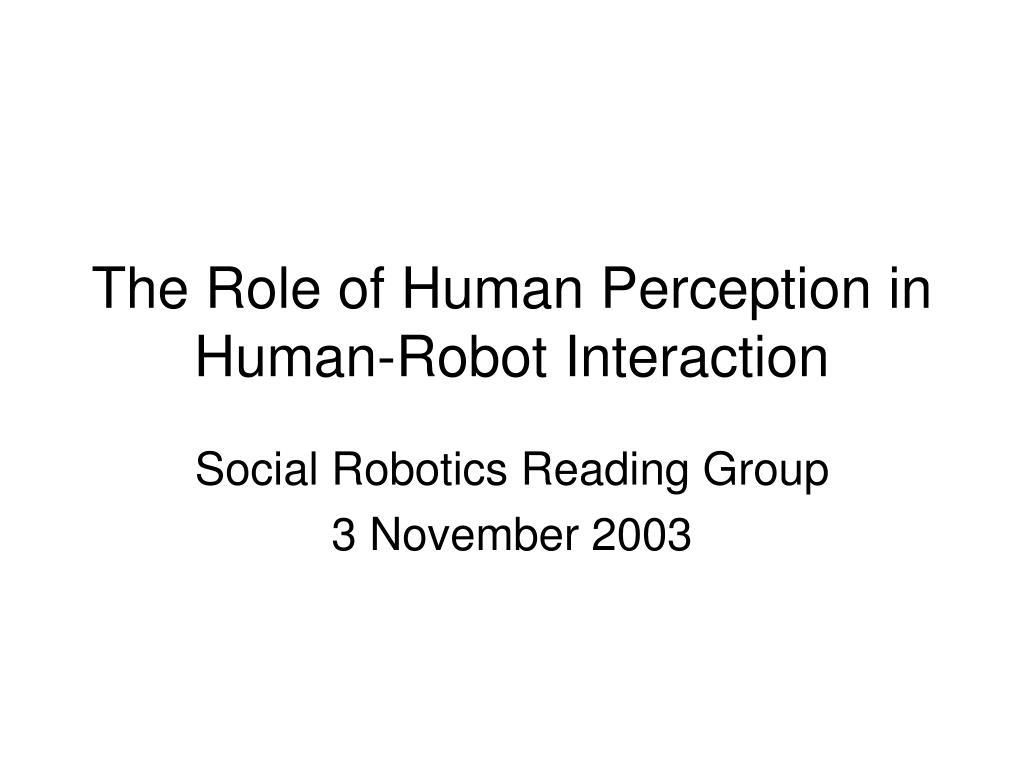 the role of human perception in human robot interaction l.