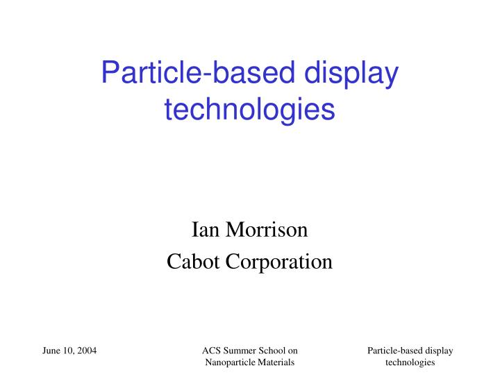 Particle based display technologies
