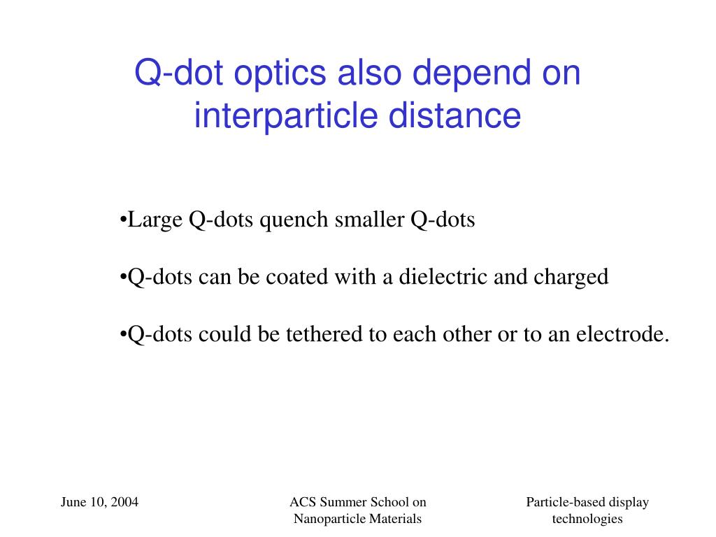 Q-dot optics also depend on interparticle distance