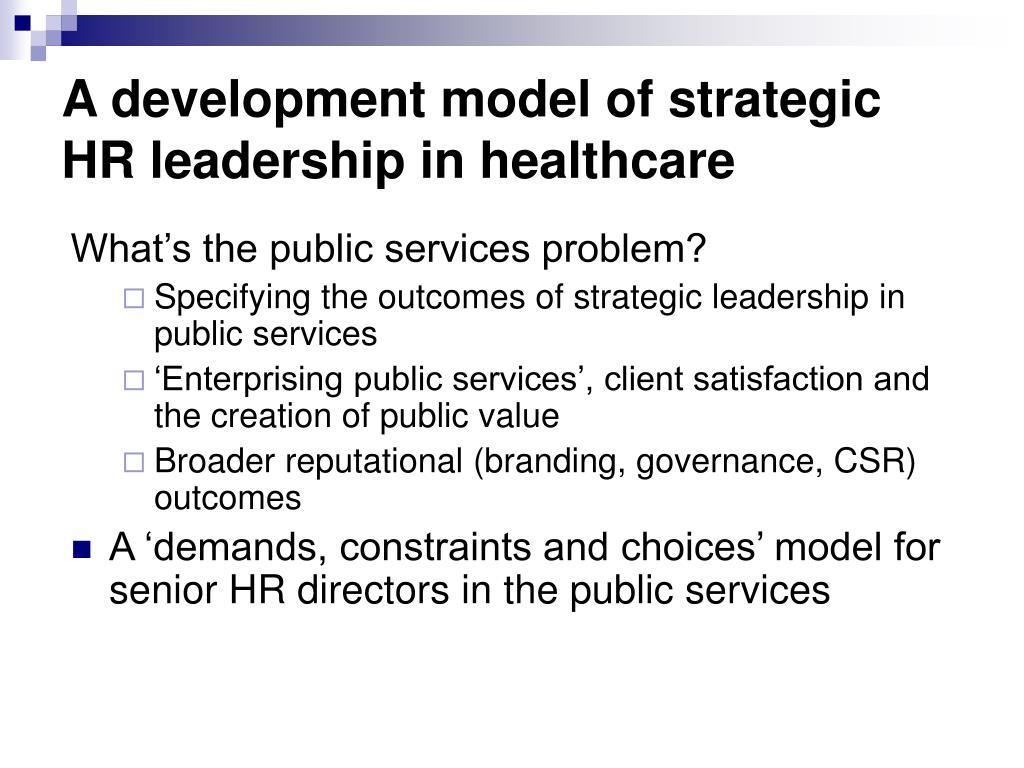A development model of strategic HR leadership in healthcare
