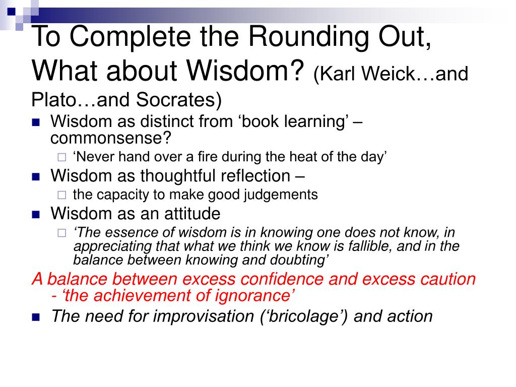 To Complete the Rounding Out,  What about Wisdom?