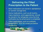delivering the filled prescription to the patient142