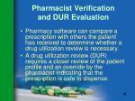 pharmacist verification and dur evaluation